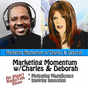 Marketing Momentum w/Charles & Deborah